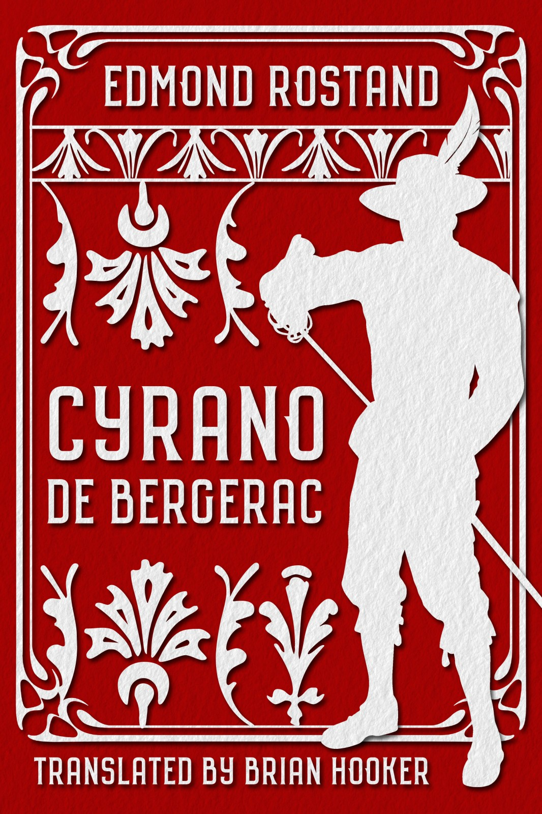 Cyrano de Bergerac, by Edmond Rostand, Translated by Brian Hooker